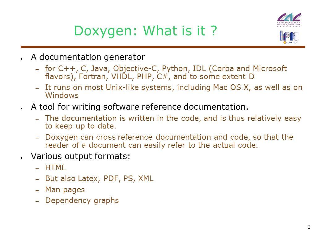 1 Doxygen  2 Doxygen: What is it ? ○ A documentation