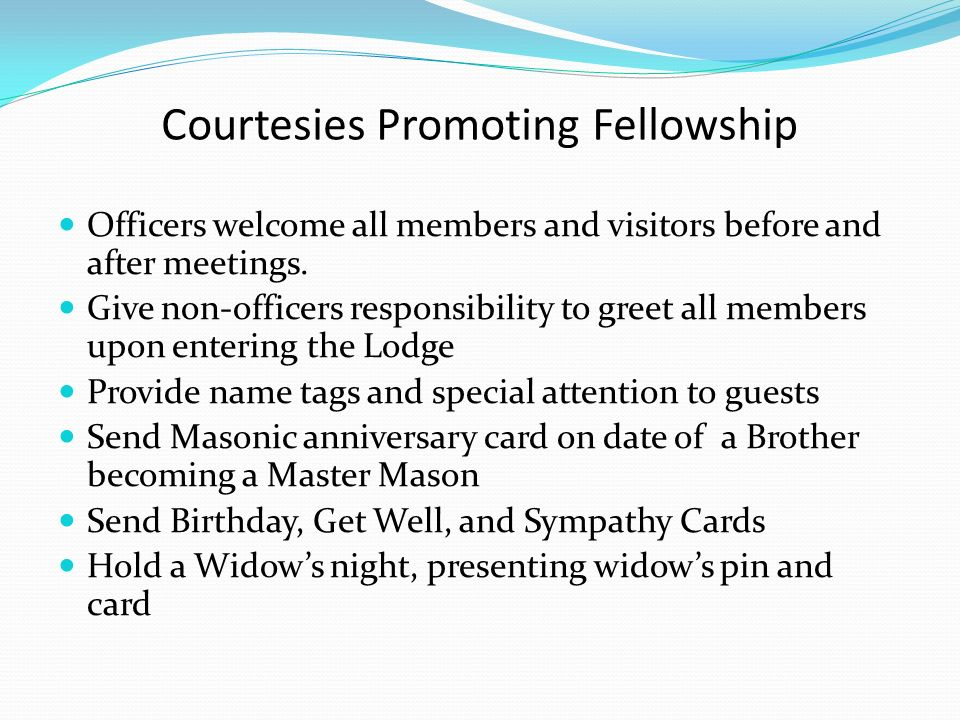 2014 prepared by bro k a carpenter reviewed by the committee on courtesies promoting fellowship officers welcome all members and visitors before and after meetings m4hsunfo