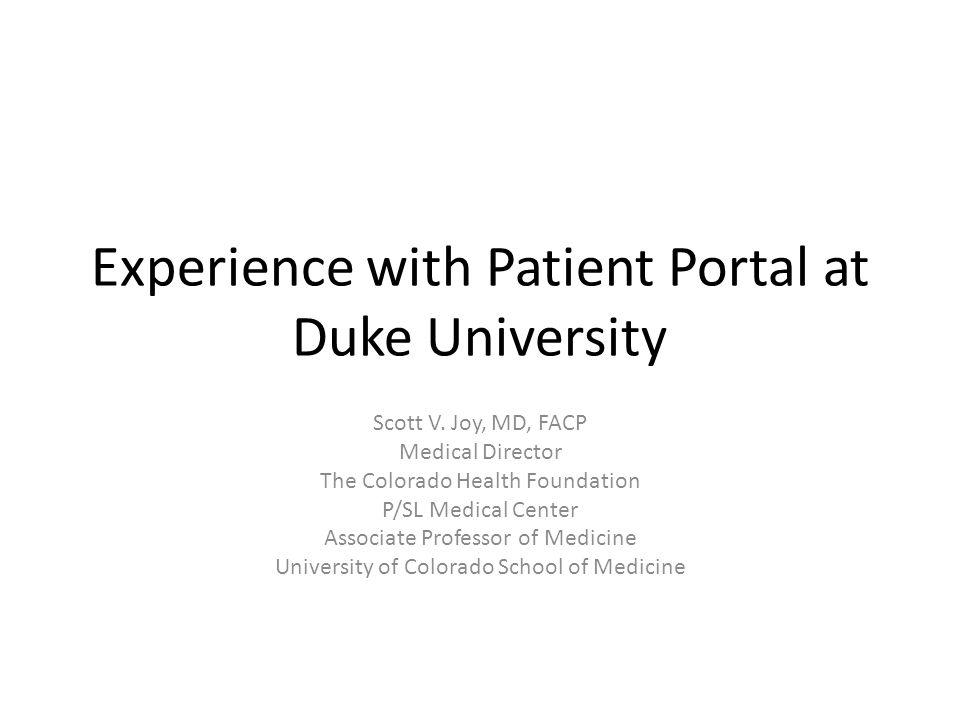 Experience with Patient Portal at Duke University Scott V