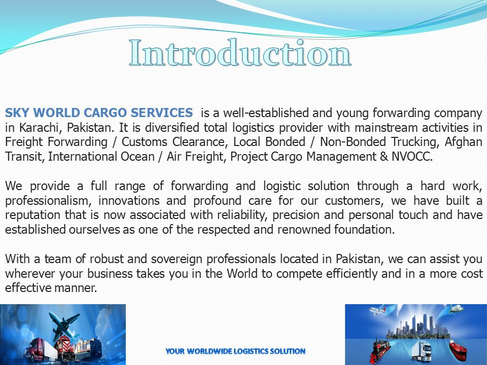 PROFILE  SKY WORLD CARGO SERVICES is a well-established and young