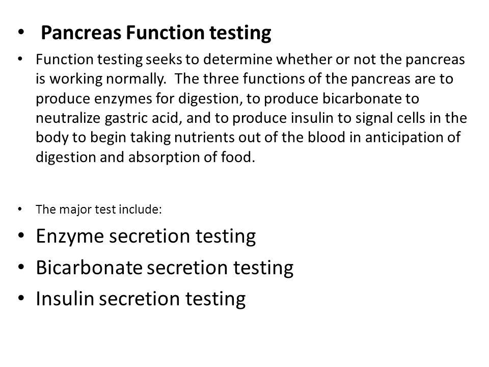 Pancreas Function testing Function testing seeks to determine ...