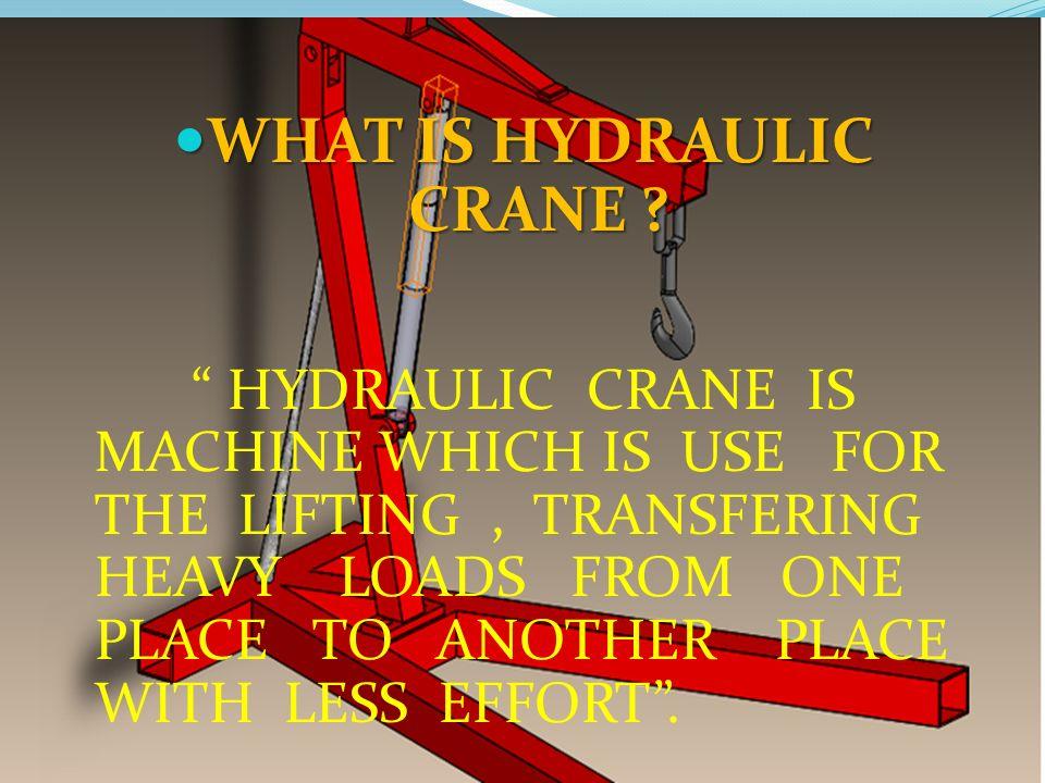Sub:- Fluid Power Engineering Topic :- Hydraulic crane ppt download