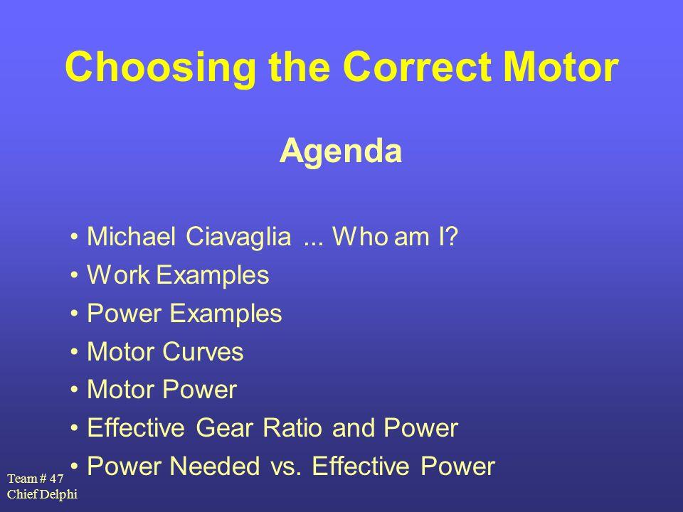 Team # 47 Chief Delphi Choosing the Correct Motor Michael