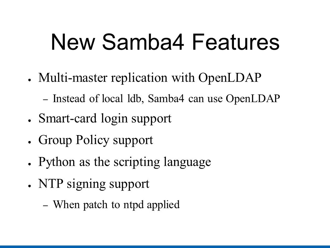 Samba4  What is Samba4? ○ A replacement for Active