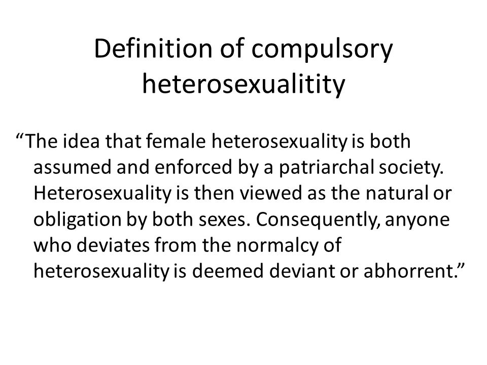 Compulsory heterosexuality definition in sociology