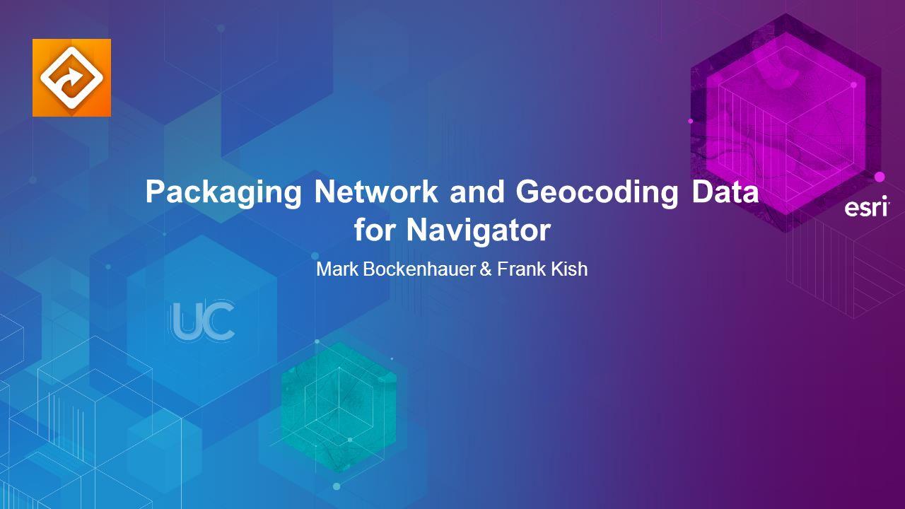 Packaging Network and Geocoding Data for Navigator Mark