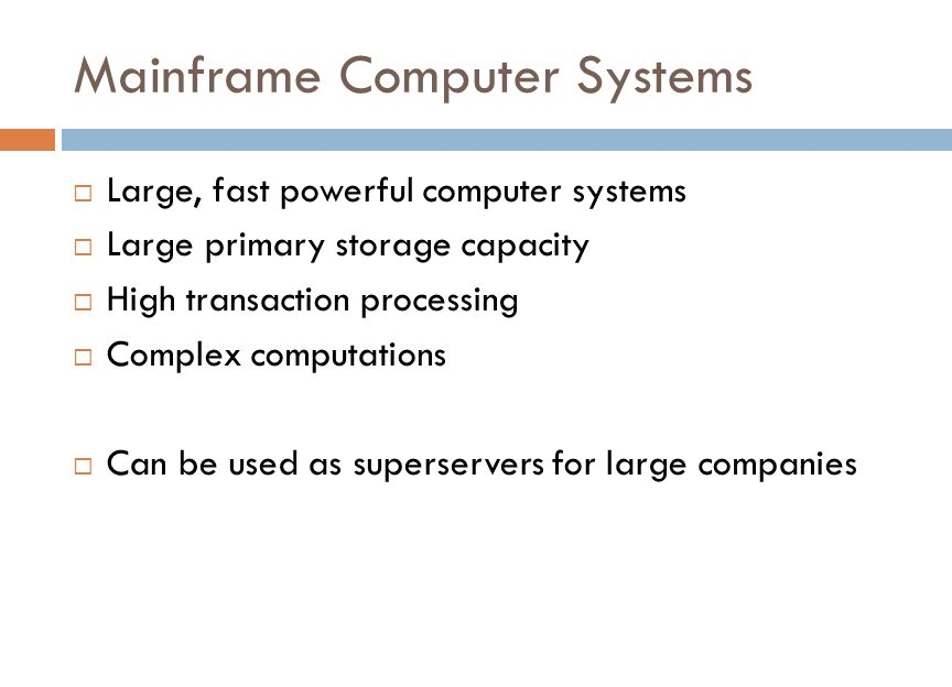 17 Mainframe Computer Systems Large Fast Powerful Primary Storage Capacity High Transaction Processing Complex