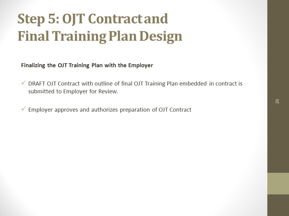 26 Step 5 Ojt Contract And Final Training Plan Design Finalizing The With Employer Draft Outline Of