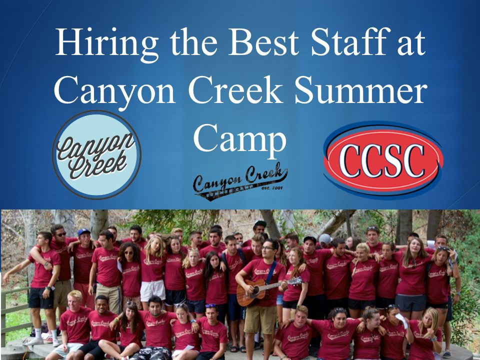 hiring the best staff at canyon creek summer camp ppt download