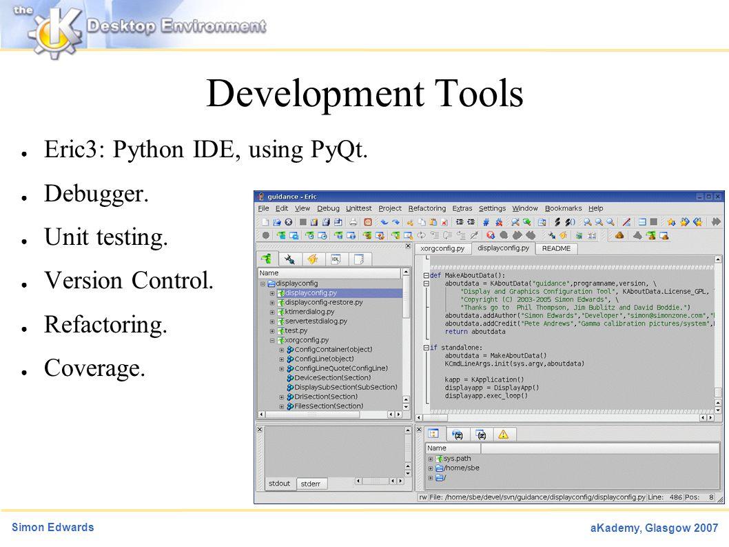 Simon Edwards aKademy, Glasgow 2007 Programming Qt + KDE with Python