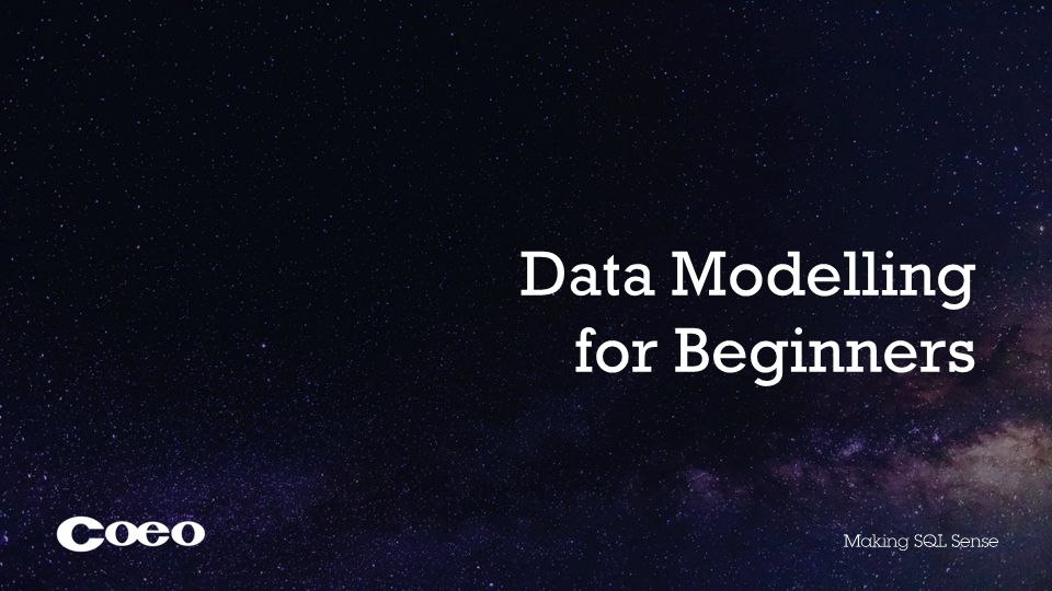 Data Modelling For Beginners About Coeo Senior Dba Microsoft