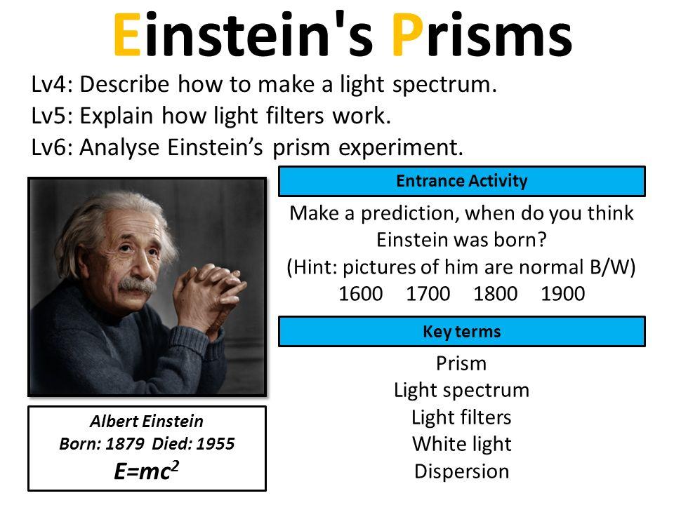 Lv4: Describe how to make a light spectrum  Lv5: Explain how
