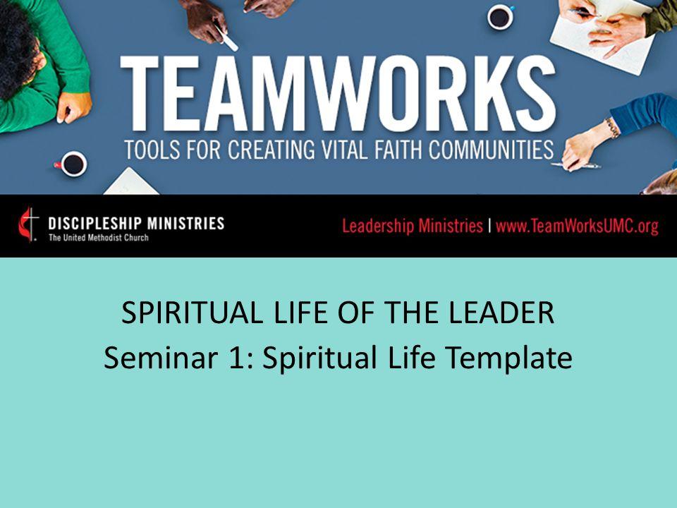 SPIRITUAL LIFE OF THE LEADER Seminar 1: Spiritual Life Template ...