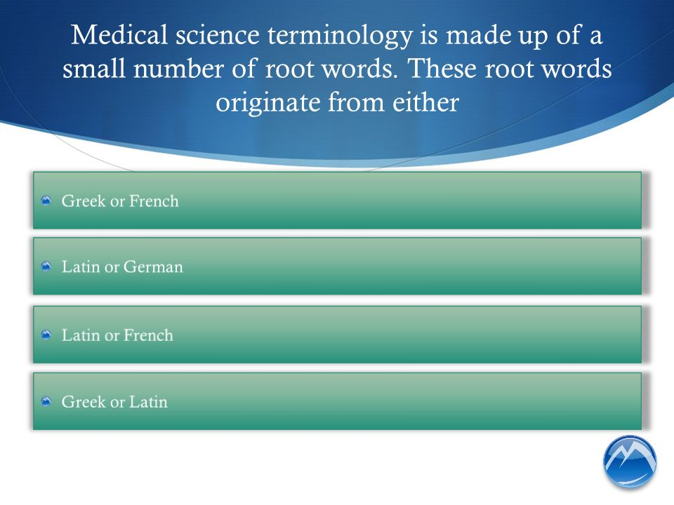 Terminology Chapter 4 Start Quiz  Medical science terminology is