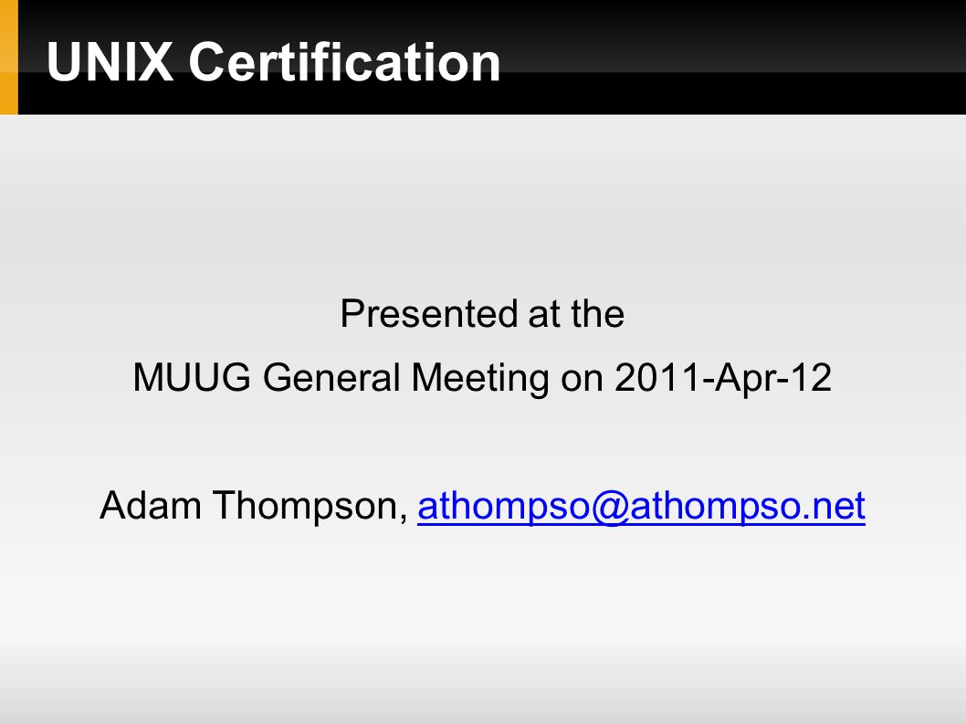 Unix Certification Presented At The Muug General Meeting On 2011 Apr