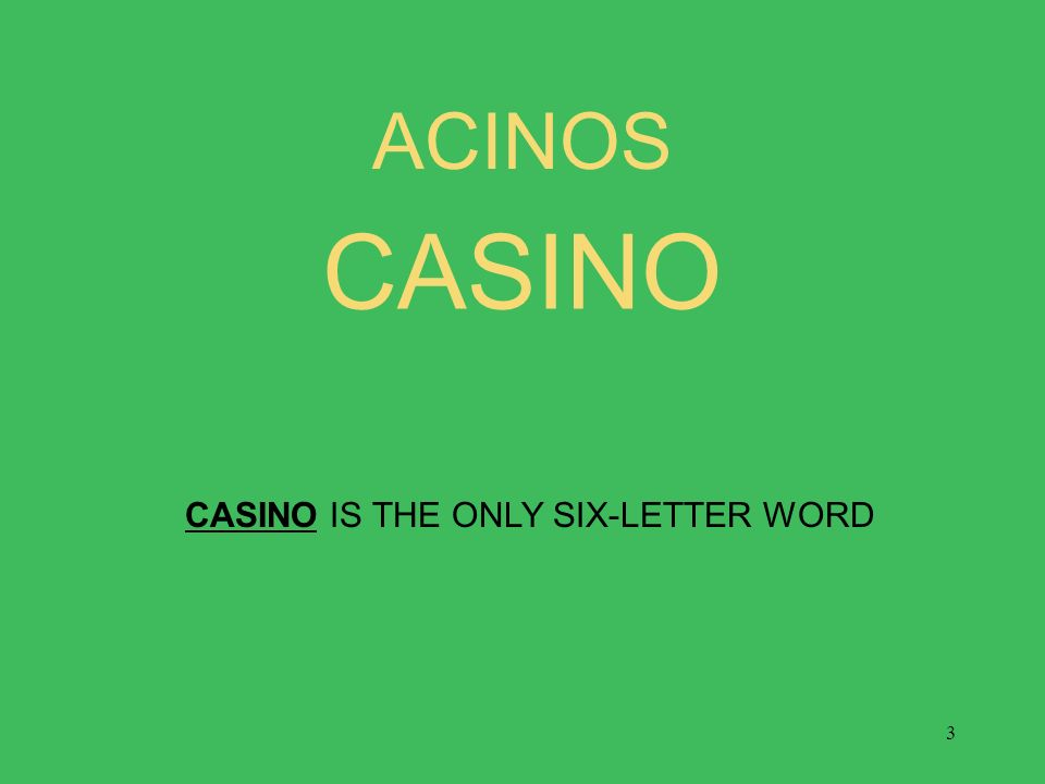1 acinos 2 what is the bingo stem for this alphagram ppt download 3 3 casino acinos casino is the only six letter word expocarfo Choice Image