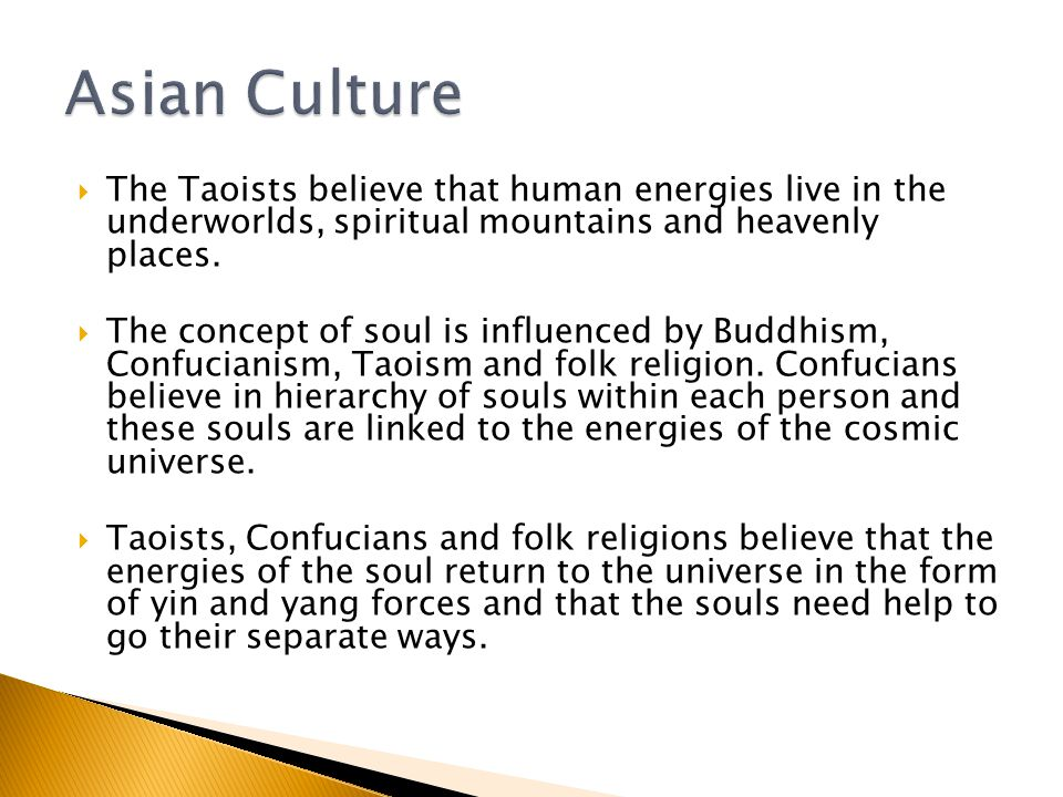  The Taoists believe that human energies live in the underworlds, spiritual mountains and heavenly places.