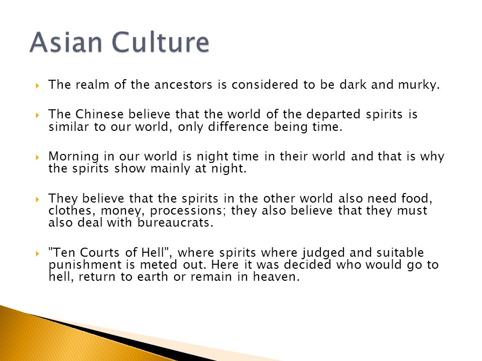  The realm of the ancestors is considered to be dark and murky.