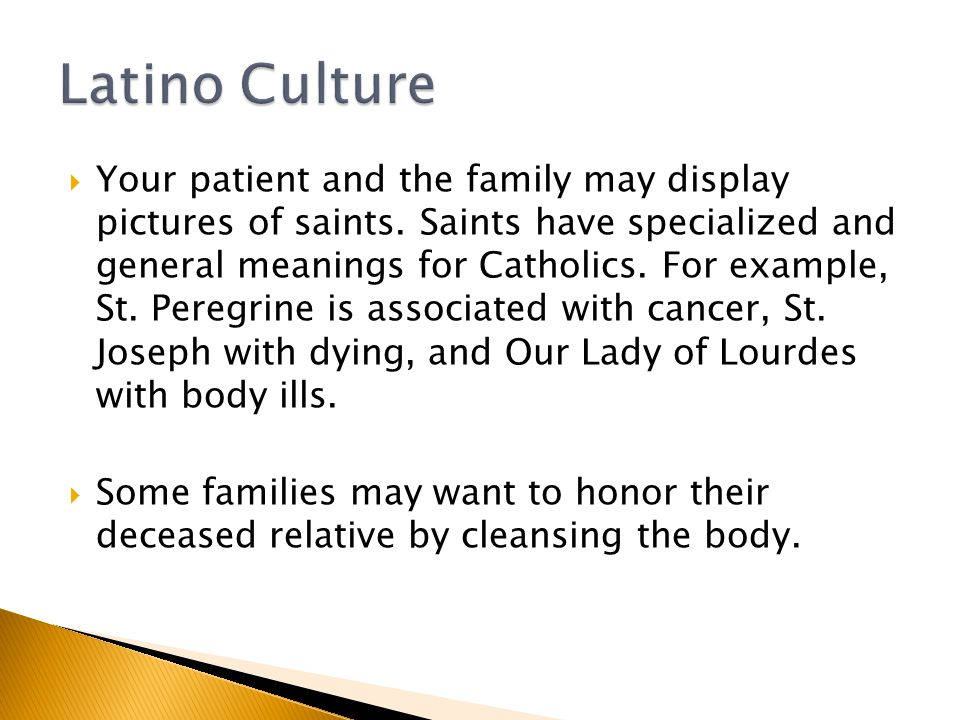  Your patient and the family may display pictures of saints.