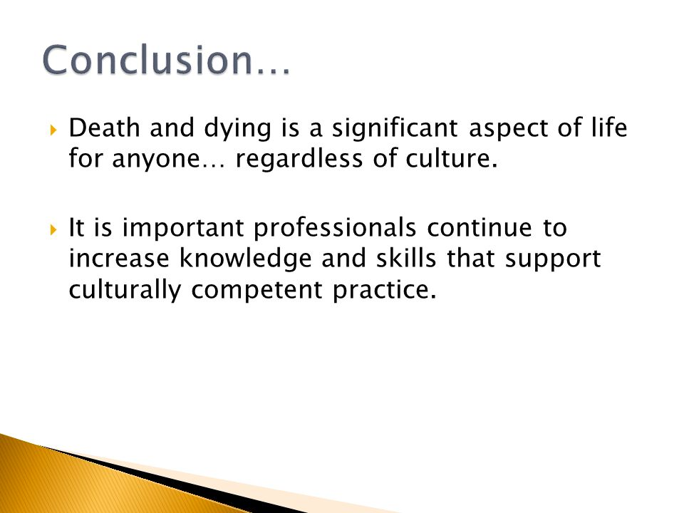  Death and dying is a significant aspect of life for anyone… regardless of culture.