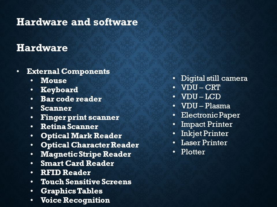 Hardware and software Learning Objectives Learn the