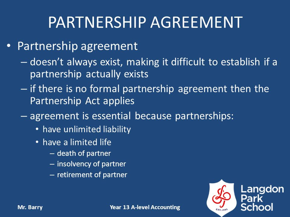 accounting partnership agreement clauses In general terms, a partnership is created at law by an agreement or deed, whereas a company is a registered incorporated entity with the australian securities and investments commission (asic) under the corporations acta partnership may also be a limited partnership which requires registration with a state authority or an incorporated.