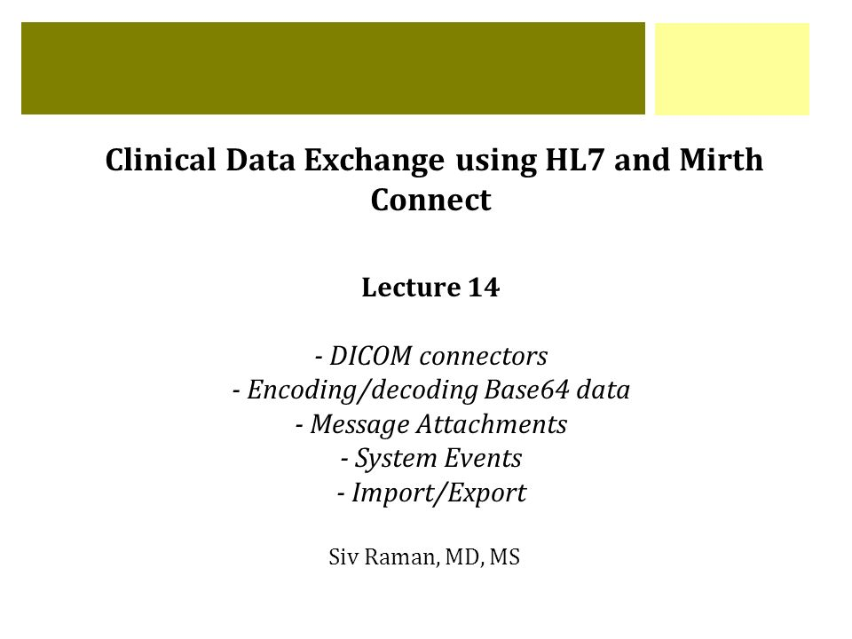 Clinical Data Exchange using HL7 and Mirth Connect Lecture