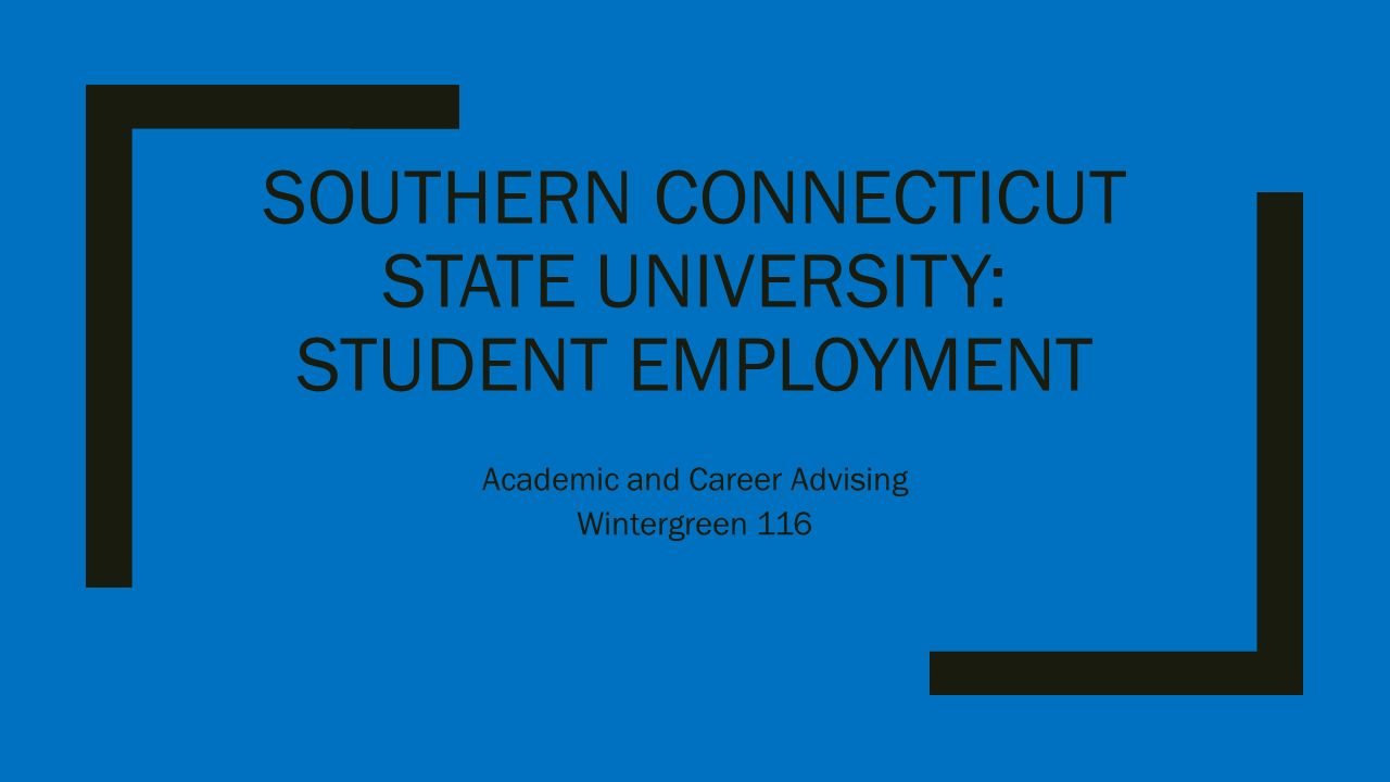 southern connecticut state university student employment academic