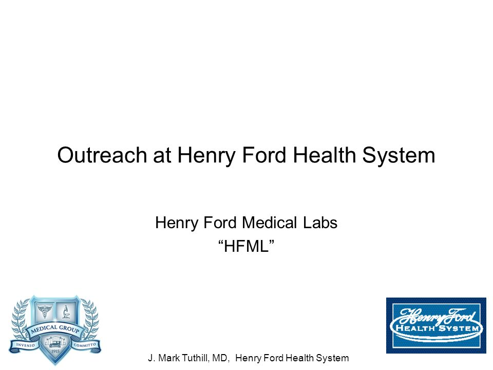 J  Mark Tuthill, MD, Henry Ford Health System Supporting Laboratory