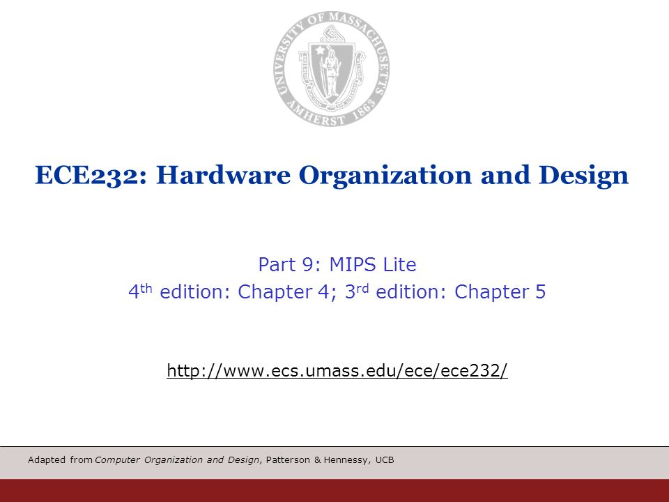 Adapted From Computer Organization And Design Patterson Hennessy Ucb Ece232 Hardware Organization And Design Part 9 Mips Lite 4 Th Edition Chapter Ppt Download