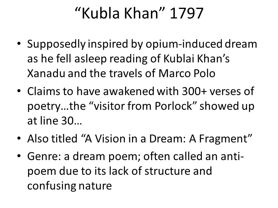 kubla khan a supernatural poem Coleridge composed his poem, kubla khan is a state of semi-conscious trance either in the autumn of 1797 or spring of 1798 and published in 1816 the whole poem is pervaded by an atmosphere of dream and remains in the form of a vision the vision embodied in kubla khan was inspired by the perusal of the travel book, purchas his pilgrimage.