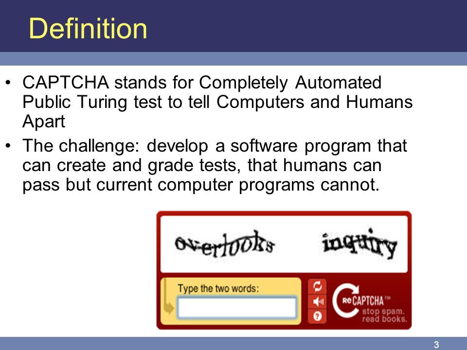 CAPTCHA Presented by: Md R ahim 08B21A Agenda Definition