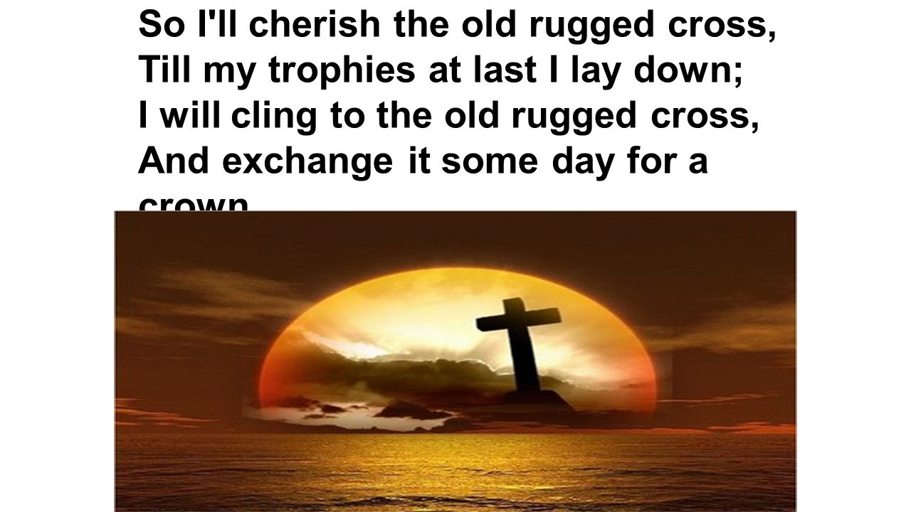 The Old Rugged Cross George Bennard For So Loved