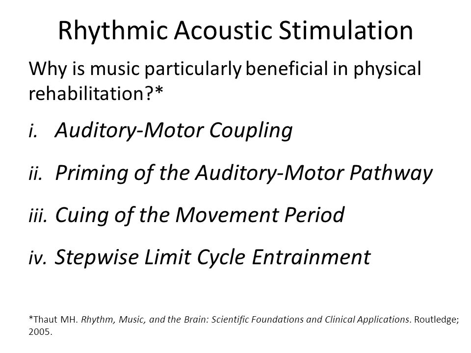 Rhythm, music, and the brain - scientific foundations and clinical applications