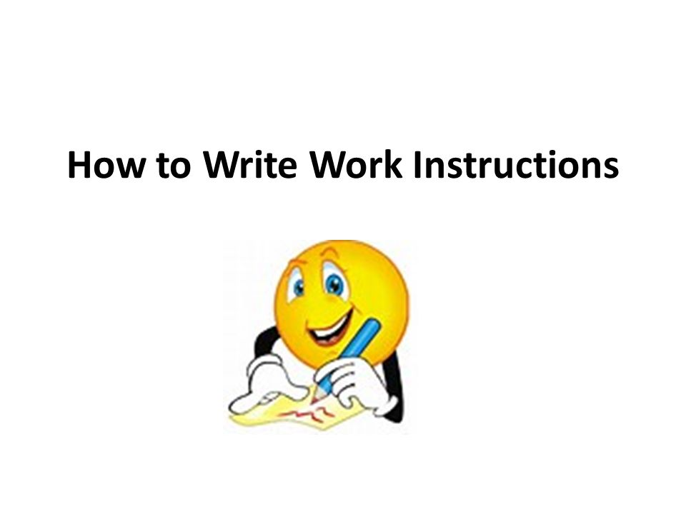 How To Write Work Instructions I Ii Iii Iv Quality Manual System
