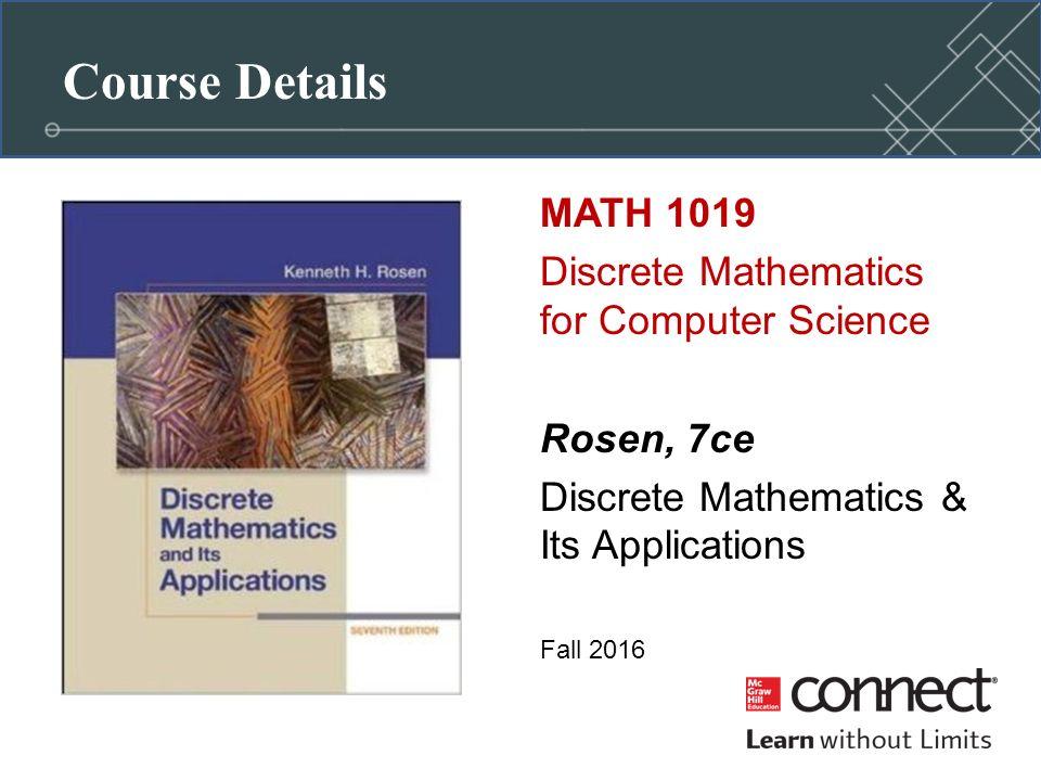 Course Details MATH 1019 Discrete Mathematics for Computer