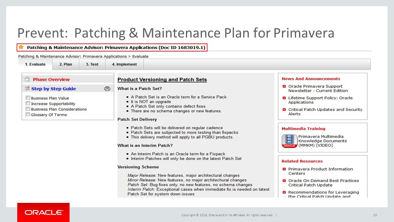 Prevent:Patching & Maintenance Plan for Primavera Copyright © 2016, Oracle and/or its affiliates.