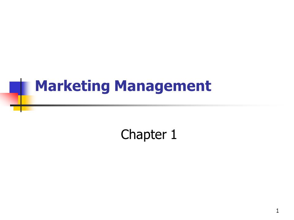 1 Marketing Management Chapter 1 2 What Is Marketing Marketing Is