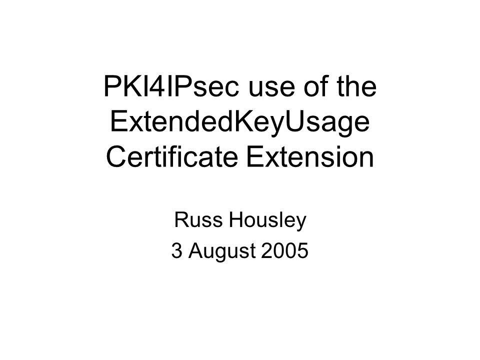 Pki4ipsec Use Of The Extendedkeyusage Certificate Extension Russ