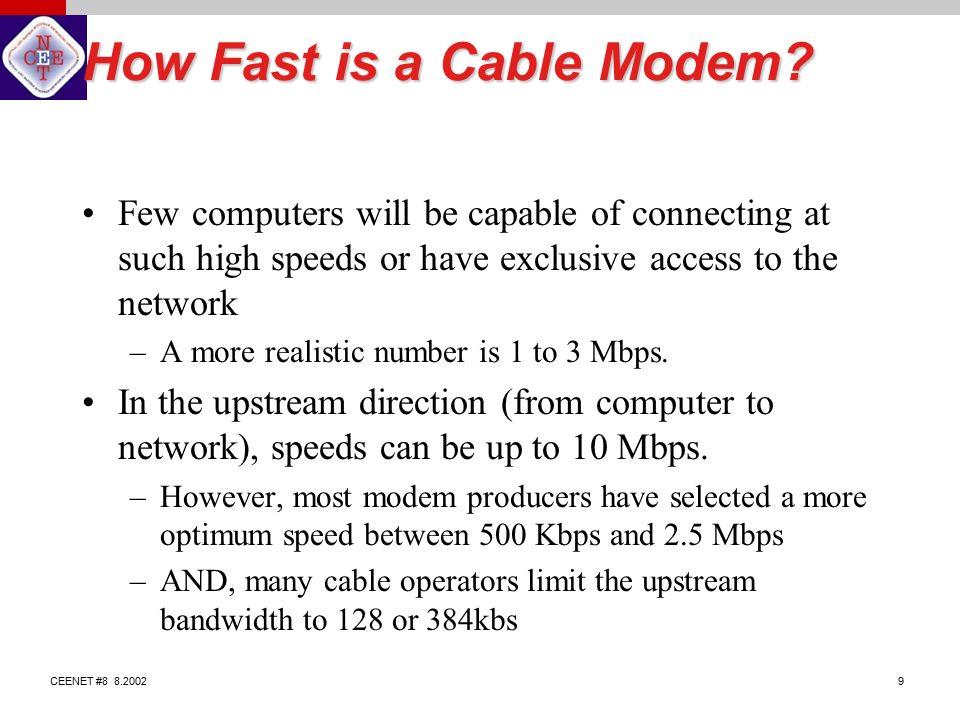 CEENET # Internet Access via Cable TV  CEENET # Changes in
