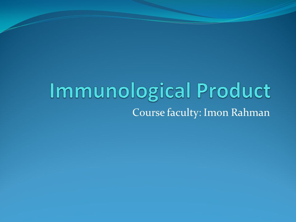 Preparation and quality control of immunological products.