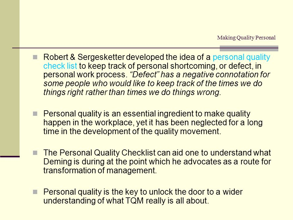 Making Quality Personal Robert Sergesketter Developed The Idea Of A Check List To