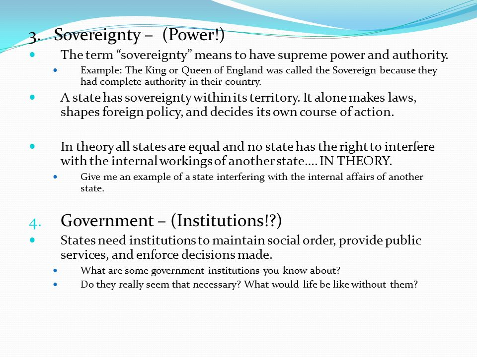3. Sovereignty – (Power!) The term sovereignty means to have supreme power and authority.