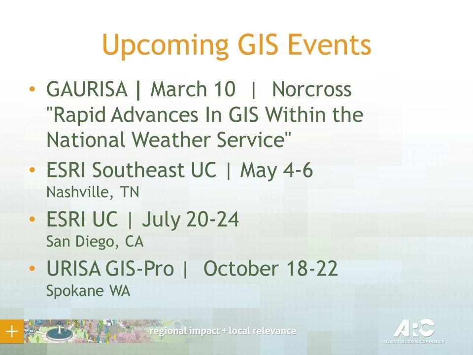 ARGIS - Atlanta Region GIS user group March 4, 2015 Noon