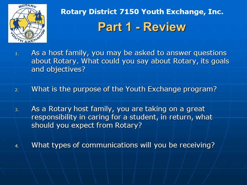 Rotary District 7150 Youth Exchange, Inc. Part 1 - Review 1.