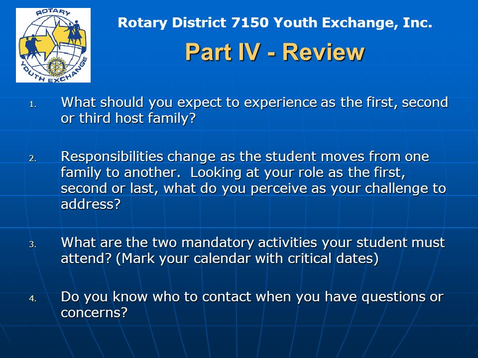 Rotary District 7150 Youth Exchange, Inc. Part IV - Review 1.