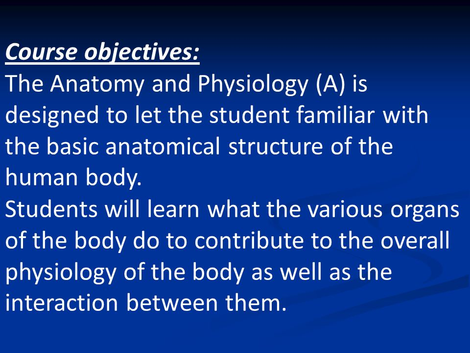 Introduction To Anatomy Physiology Course Description It Is An