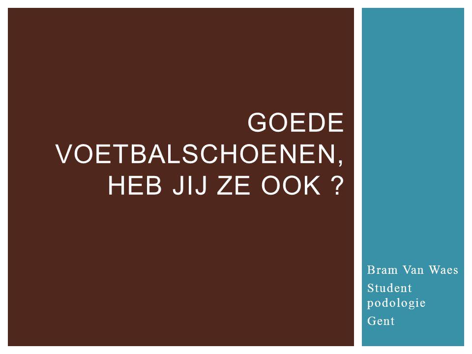 Bram Van Waes Student podologie Gent GOEDE VOETBALSCHOENEN