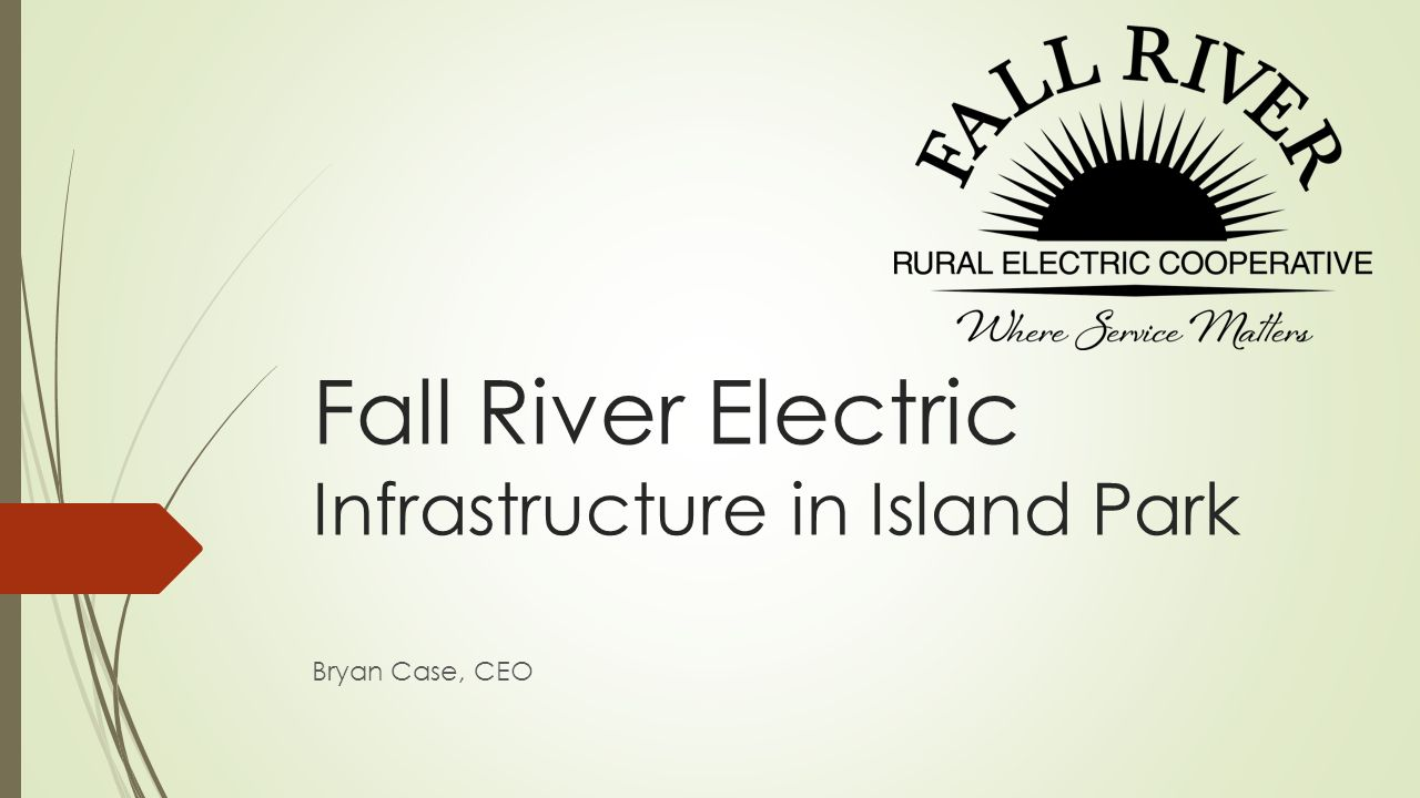 Fall River Electric Infrastructure in Island Park Bryan Case, CEO
