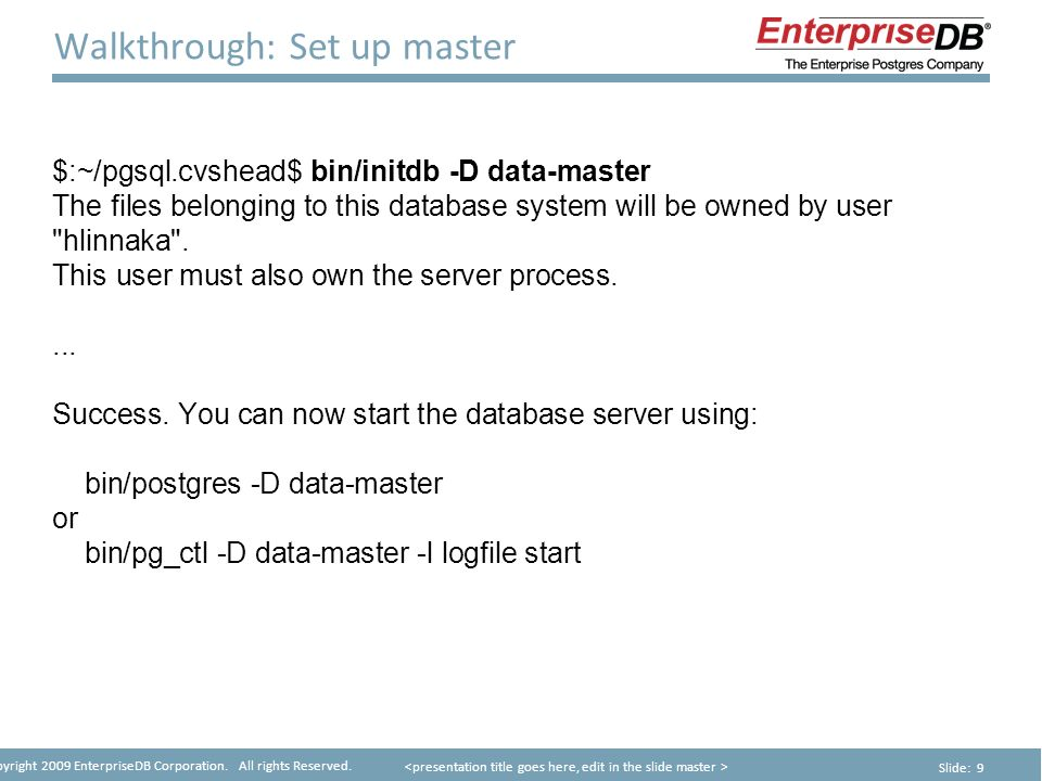 Copyright 2009 EnterpriseDB Corporation  All rights Reserved